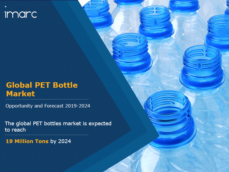 PET Bottle Market Size, Share, Trends and Forecast 2019-2024